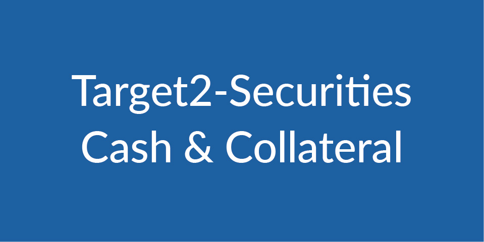 Target2-Securities Cash & Collateral module
